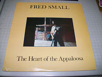 The Heart Of The Appaloosa Fred Small 1981 Folk Songwriter Vinyl LP FAST SHIP!!