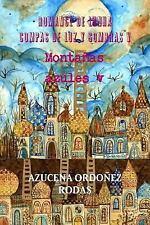 Romance de Lunha Compas de Luz y Sombras V Montanas Azules V by Azucena...