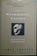 The Neandertal Enigma :Solving the Mystery of Modern Human Origins by Shreve PB