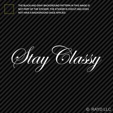 (2x) Stay Classy Sticker Die Cut Decal bippu vip stance drift jdm