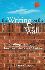 TERENCE SHEPPARD The Writing on the Wall: Signs of Business Success & Failure PB
