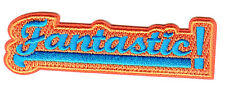 """FANTASTIC"" PATCH - Iron On Embroidered  Patch /Words, Sayings, Funny"