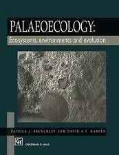 Palaeoecology: Ecosystems, Environments and Evolution by Patrick J. Brenchley, …