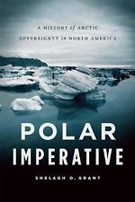 Polar Imperative: A History of Arctic Sovereignty in North America-ExLibrary