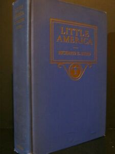 ANTIQUE - LITLE AMERICA - ADMIRAL RICHARD E. BYRD - 1930 - FIRST EDITION