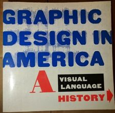 GRAPHIC DESIGN IN AMERICA, A Visual Language History. 1989 First Edition Walker