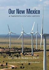 Our New Mexico: A Twentieth Century History, Calvin A. Roberts, 0826340083, Book