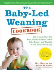 The Baby-Led Weaning Cookbook: Delicious Recipes That Will Help Your Baby Learn