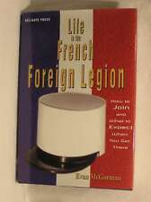 Life in the French Foreign Legion: How to Join and What to Expect When You Get T