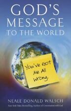GOD'S MESSAGE TO THE WORLD - WALSCH, NEALE DONALD - NEW PAPERBACK BOOK
