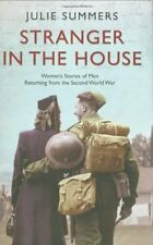 Stranger in the House: Women's Stories of Men Returning from the Second World ,