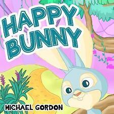 Happy Bunny: (Children's Book about New Experiences, Picture Books, Preschool...