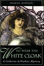 To Wear the White Cloak-Sharan Newman-1st Ed./DJ-2000-Catherine LeVendeur