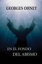 En el Fondo Del Abismo by Georges Ohnet (2013, Paperback)