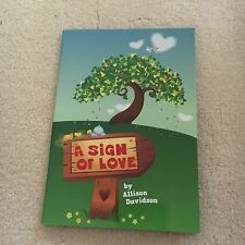 NEW. ALLISON DAVIDSON. A SIGN OF LOVE. 9780473198589