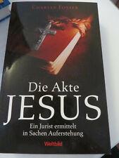 Buch Die Akte Jesus, Ein Jurist ermittelt in Sachen Auferstehung, Charles Foster