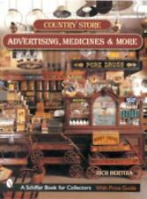 Country Store Advertising, Medicines, and More by Rich Bertoia (2001, Paperback)