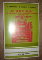 PROVITERA, RANISIO & GILIBERTI - LO SPAZIO SACRO - 1978 GUIDA (PS)