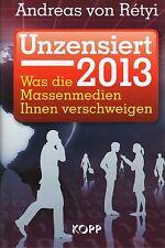 UNZENSIERT 2013 - Andreas von Retyi BUCH - KOPP VERLAG