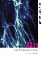 On the Meaning of Life, Paperback by Cottingham, John, Brand New, Free P&P in...