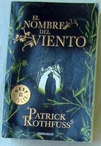 EL NOMBRE DEL VIENTO - PATRICK ROTHFUSS - RANDOM HOUSE MONDADORI 2011 - VER