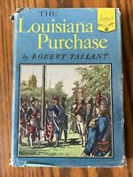 The Louisiana Purchase by Robert Tallant Landmark Books Random House 1952 HCDJ