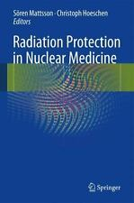 Radiation Protection in Nuclear Medicine (2014, Paperback)