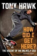 How Did I Get Here?: The Ascent of an Unlikely CEO - Acceptable - Hawk, Tony -
