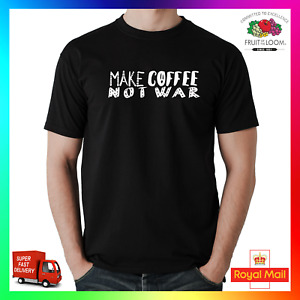Make Coffee Not War T-Shirt TShirt Tee Funny Goals Slay Unisex Caffeine Hipster