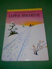 La piste dangereuse - James Oliver Curwood - Bibliothèque Verte (1969)