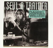 DANIEL WILLEM.....SEUL A TRAINER...Promo Copy..MAXI 45T