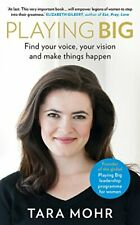 Playing Big Find your voice, your vision make things happen - Hardback - VGC