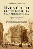 Mario Cutelli e l'idea di nobiltà nella Sicilia spagnola di Valentina Vigiano,