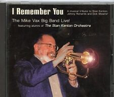 THE MIKE VAX BIG BAND LIVE! I REMEMBER YOU  *TRIBUTE TO STAN KENTON CD