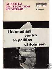 LA POLITICA DELL'ESCALATION NEL VIETNAM