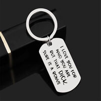 Boyfriends KeyRing Gift I Love You For Who You Are But That Dick Sure Is A Bonus