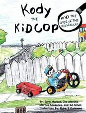 Kody the Kid Cop : And the Case of the Missing Cat by John Marano (2012,...