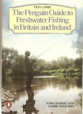 The Penguin Guide to Freshwater Fishing in Britain and Ireland for Coarse and ,