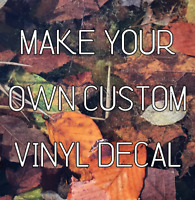 Make Your Own Custom Die Cut Vinyl Decal Sticker for a Car Window Wall Laptop