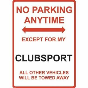 """Metal Sign - """"NO PARKING EXCEPT FOR MY CLUBSPORT"""""""