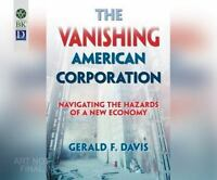 The Vanishing American Corporation: Navigating the Hazards of a New Economy (CD)