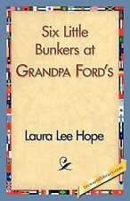 Six Little Bunkers at Grandpa Ford's by Laura Lee Hope (2007, Paperback)