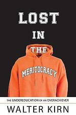 Lost in the Meritocracy: The Undereducation of an Overachiever, Kirn, Walter, Go