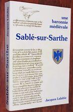 Jacques Lalubie UNE BARONNIE MEDIEVALE, SABLE-SUR-SARTHE histoire Moyen Age 1994