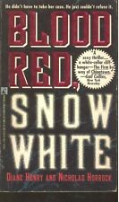 Blood Red, Snow White by Nicholas Horrock and Diane Henry (1993, Paperback)
