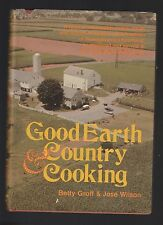 Good Earth and Country Cooking by Jose Wilson and Betty Groff (1974, HC), Signed