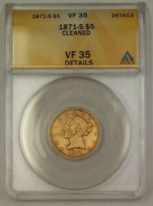 1871-S $5 Five Dollar Liberty Half Eagle Gold Coin ANACS VF-35 Details Cleaned