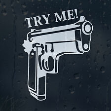 Try Me Gun Car Decal Vinyl Sticker For Bumper Or Window Or Panel