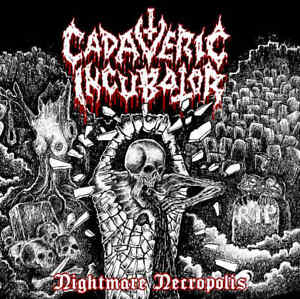 CADAVERIC INCUBATOR - Nightmare Necropolis CD, NEU