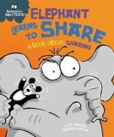 Elephant Learns to Share - A book about sharing , Graves, Sue, New